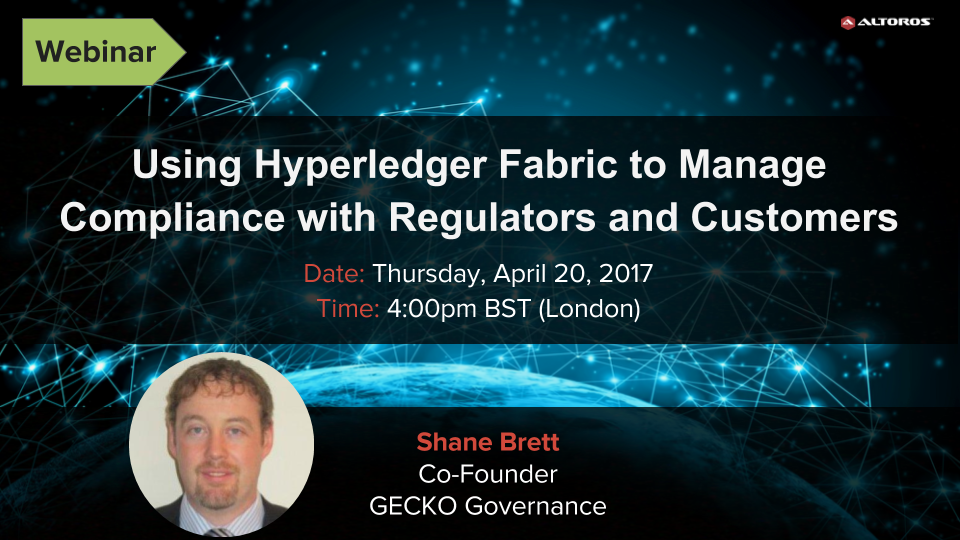 Using Hyperledger Fabric to Manage Compliance with Regulators and Customers