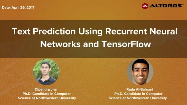 TensorFlow webinar: Text Prediction Using Recurrent Neural Networks and TensorFlow